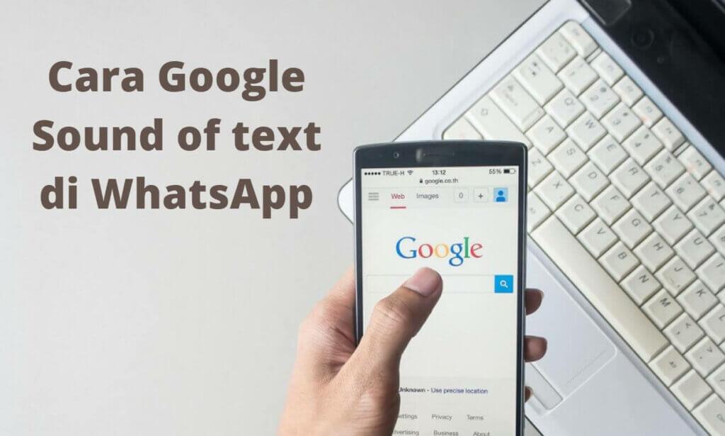 Cara Mudah Google Sound Of Text Di Aplikasi Whatsapp