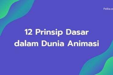 12 Prinsip Dasar Dunia Animasi