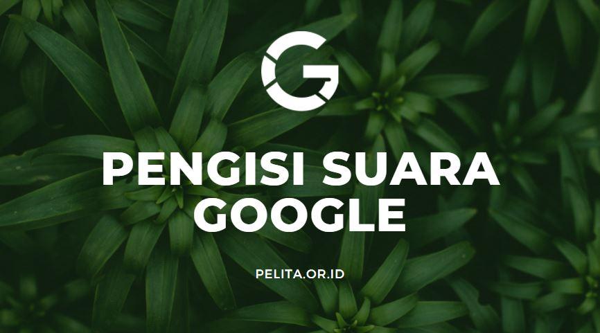Pengisi Suara Google Indonesia