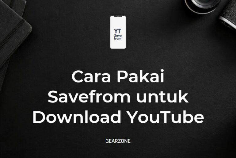 Cara Pakai Savefrom Untuk Download Youtube